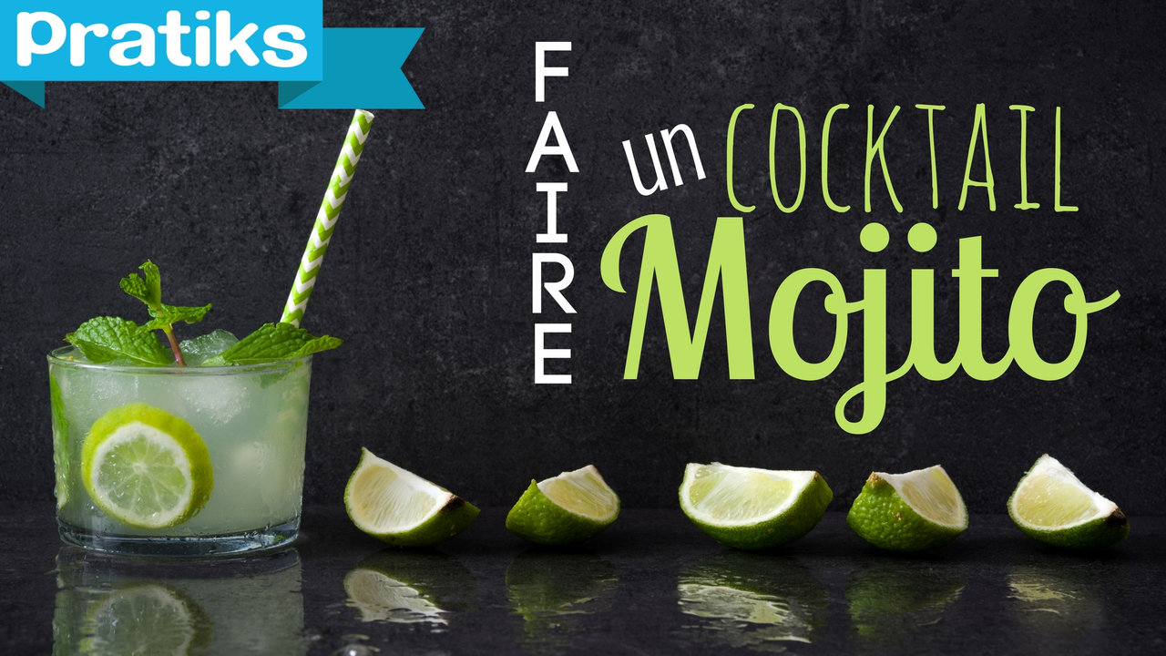 Cocktail - Comment faire un mojito