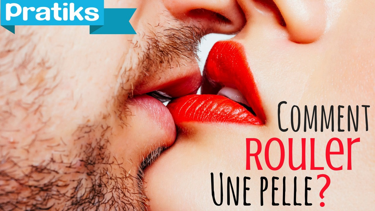 Comment rouler une pelle ou rouler un patin, le french kiss