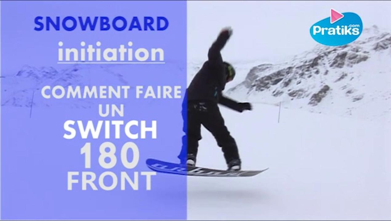Initiation snowboard : Comment faire un switch 180 front ?