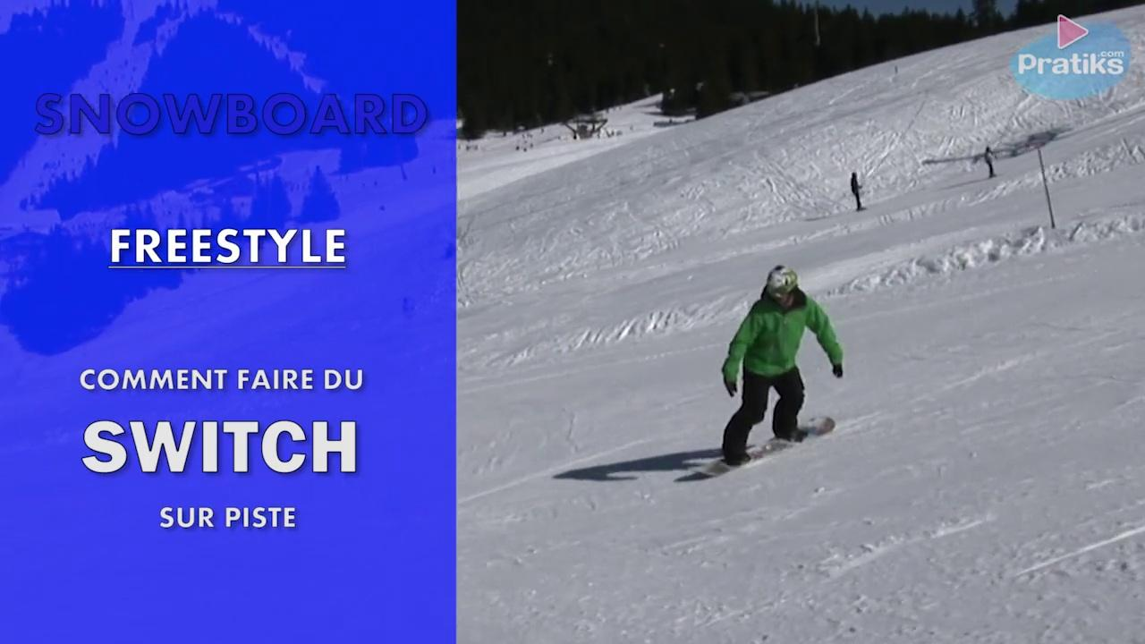 Snowboard Freestyle - Comment faire du Switch sur piste