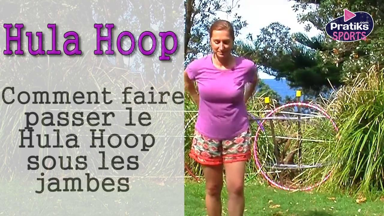 Hula Hoop - Comment faire passer le hula hoop sous les jambes