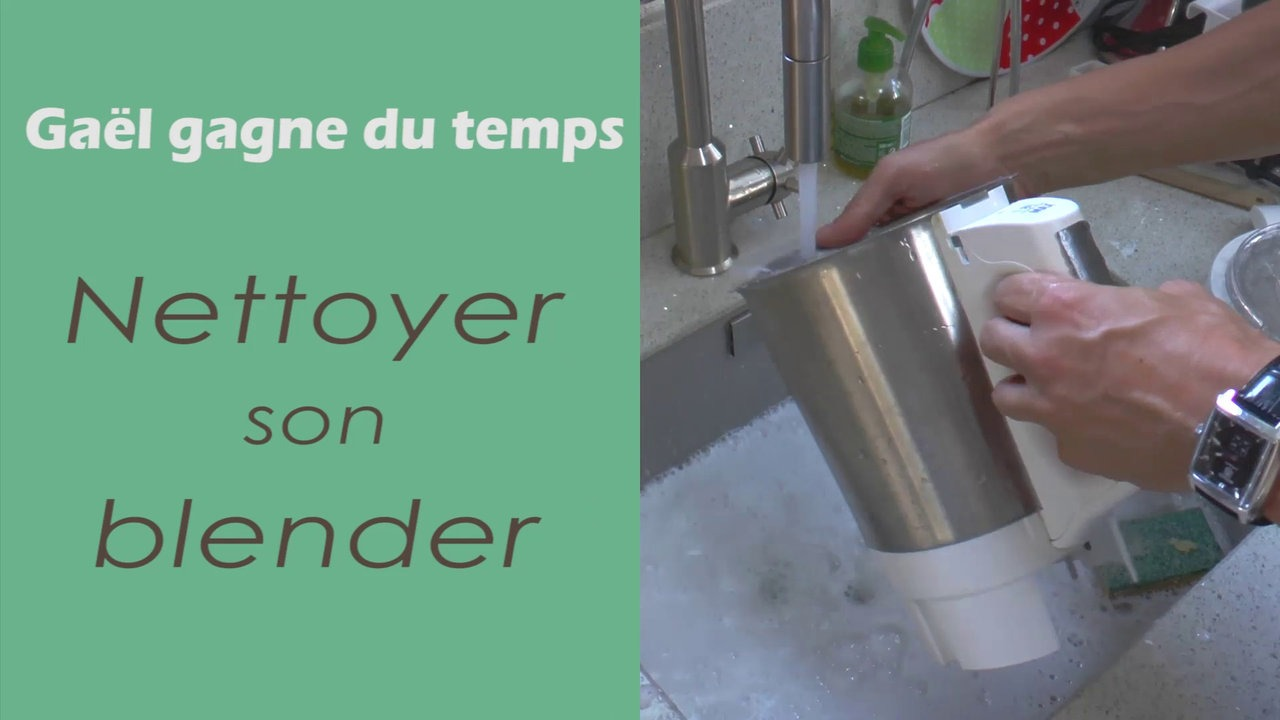 Nettoyer un blender sans effort - Gaël gagne du temps