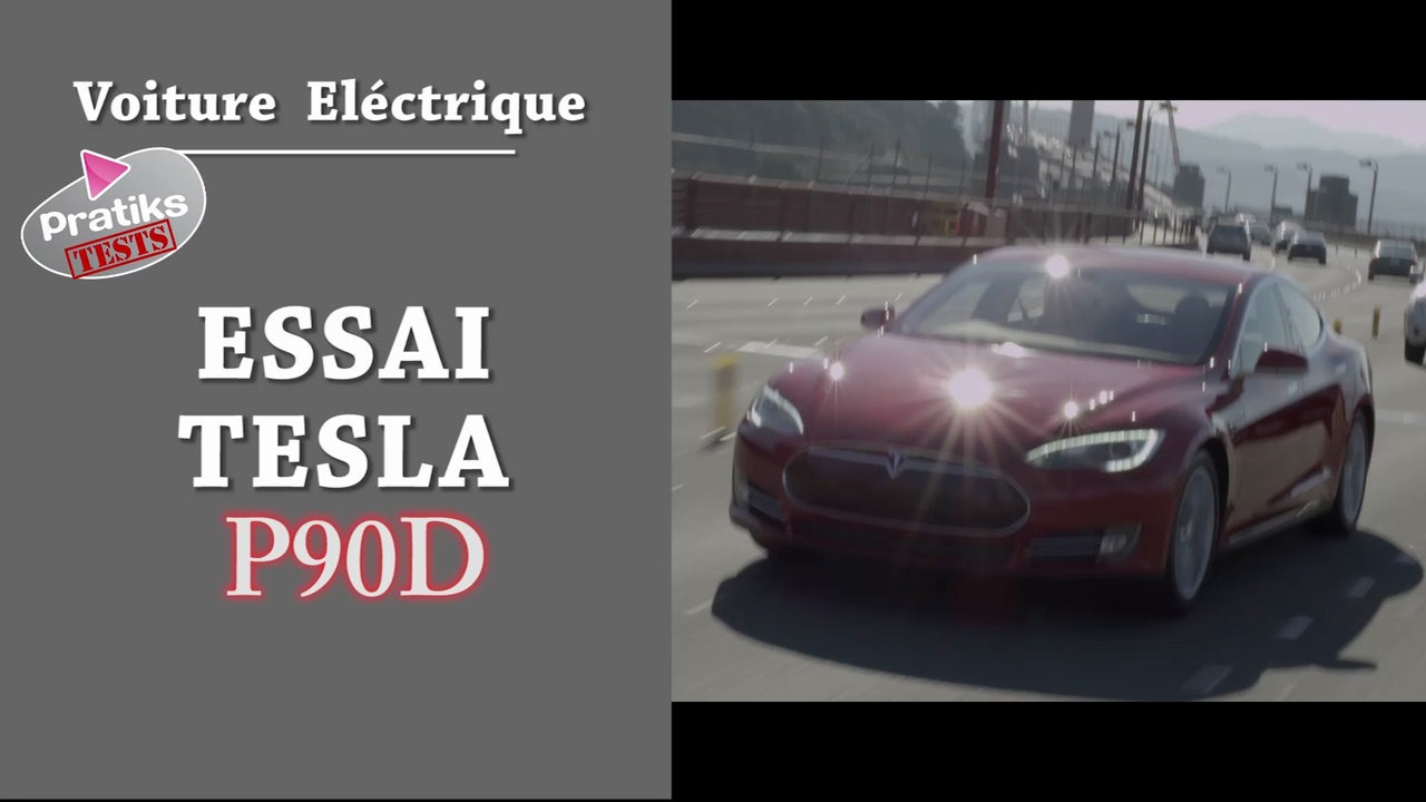 TEST de la TESLA Model S P90D - PRATIKS TESTS