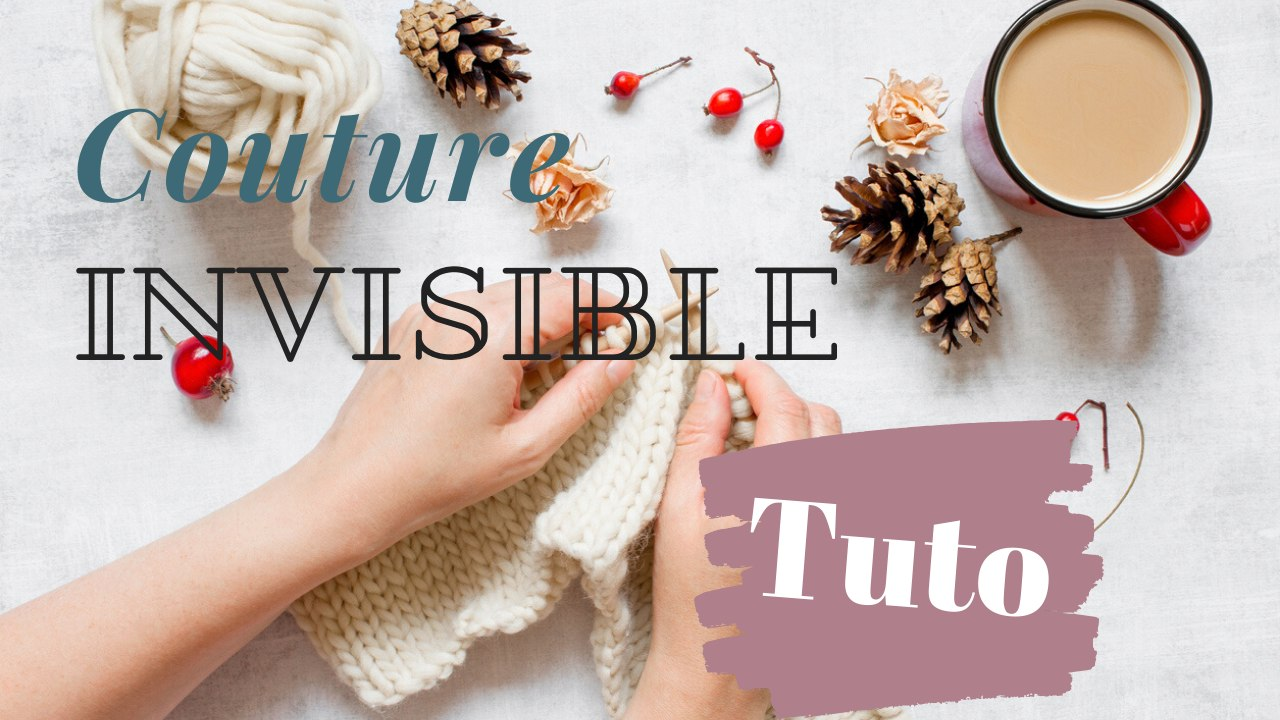 Tuto : couture invisible