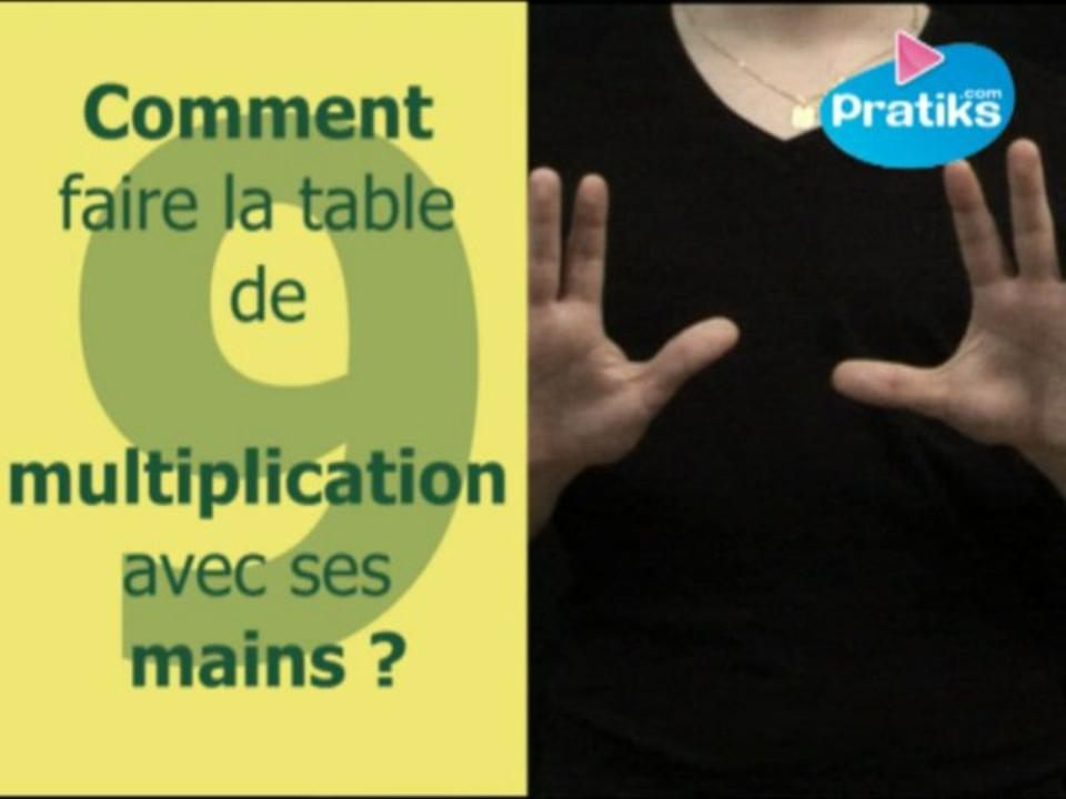 Comment faire la table de multiplication de 9 avec ses mains ?