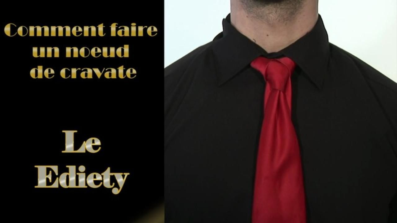 Comment faire un noeud de cravate - Le Ediety
