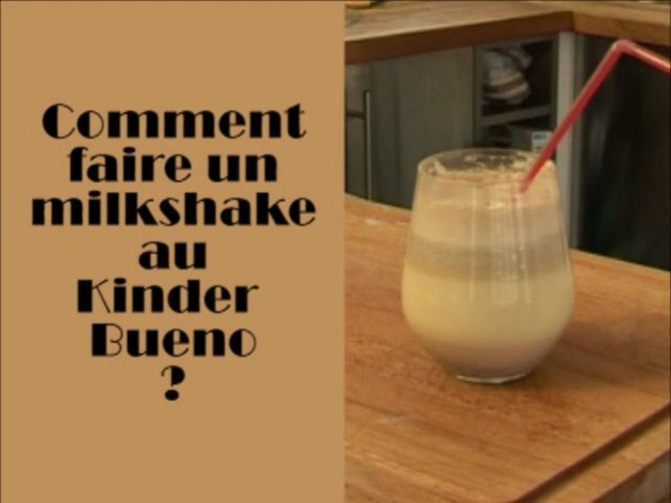 cuisine comment faire un milkshake au kinder bueno pratiks. Black Bedroom Furniture Sets. Home Design Ideas